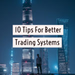 10 tips for trading systems